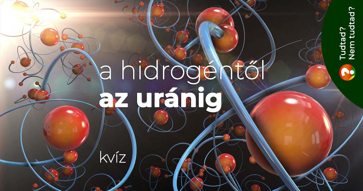 A hidrogéntől az uránig